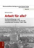 Arbeit für alle? Die Beschäftigungs- und Arbeitsmarktpolitik in der Ära der sozialliberalen Koalition 1969-1982 (eBook, PDF)