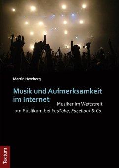 Musik und Aufmerksamkeit im Internet (eBook, PDF) - Herzberg, Martin