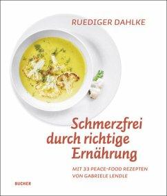 Schmerzfrei durch richtige Ernährung - Dahlke, Ruediger