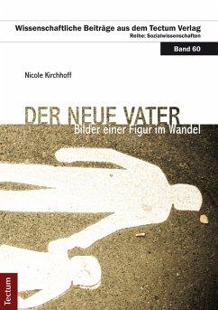 Der neue Vater (eBook, PDF) - Kirchhoff, Nicole