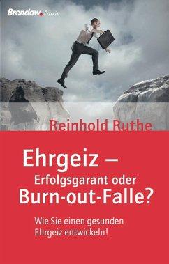 Ehrgeiz - Erfolgsgarant oder Burnout-Falle?
