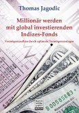 Millionär werden mit global investierenden Indizes-Fonds