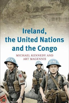 Ireland, the United Nations and the Congo - Kennedy, Michael; Magennis, Art