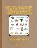 Cuentos, Poemas y Frases Utiles Para Impartir Una Asignatura En Ingles (Primer Ciclo de Primaria)