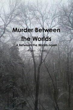 Murder Between the Worlds
