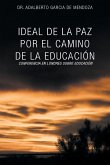 Ideal de La Paz Por El Camino de La Educacion