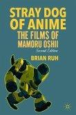 Stray Dog of Anime: The Films of Mamoru Oshii