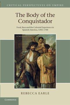 The Body of the Conquistador - Earle, Rebecca