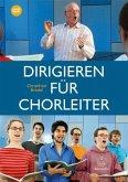 Dirigieren für Chorleiter