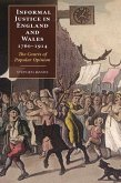 Informal Justice in England and Wales, 1760-1914: The Courts of Popular Opinion