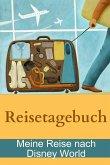Reisetagebuch - Meine Reise nach Disney World