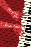 Playing for the Commandant