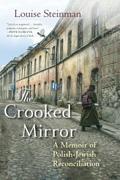 The Crooked Mirror-A Memoir of Polish-Jewish Reconciliation - Steinman, Louise