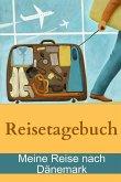 Reisetagebuch - Meine Reise nach Dänemark