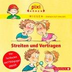 Streiten und Vertragen / Pixi Wissen Bd.24 (MP3-Download)