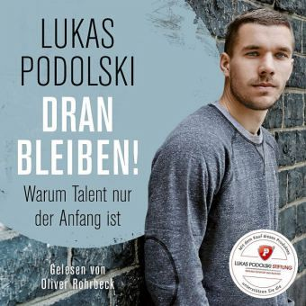 Dranbleiben!, 3 Audio-CDs - Podolski, Lukas