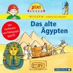 Das alte Ägypten / Pixi Wissen Bd.73 (MP3-Download)