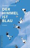 Der Himmel ist blau (eBook, ePUB)