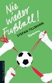 Nie wieder Fußball! (eBook, ePUB)