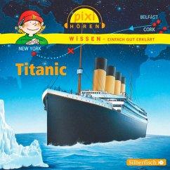 Titanic / Pixi Wissen Bd.12 (MP3-Download) - Thörner, Cordula; Nusch, Martin; Wittmann, Monica