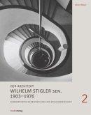 Der Architekt Wilhelm Stigler sen. 1903-1976