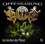 Im Zeichen der Mistel / Offenbarung 23 Bd.50 (1 Audio-CD)