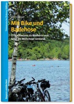 Mit Bike und Badehose - Appel, Dieter