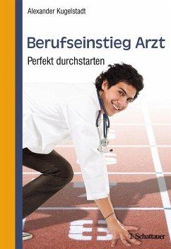 Berufseinstieg Arzt (eBook, PDF) - Kugelstadt, Alexander