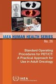 Standard Operating Procedures for Pet/Ct: A Practical Approach for Use in Adult Oncology: IAEA Human Health Series No. 26
