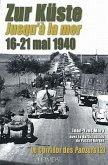 Zur Küste Jusqu'a La Mer 16-21 Mai 1940: Volume 2: Le Corridor Des Panzers