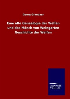 Eine alte Genealogie der Welfen und des Mönch von Weingarten Geschichte der Welfen
