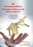 Mit Ferienimmobilien Vermögen aufbauen und Steuern sparen!