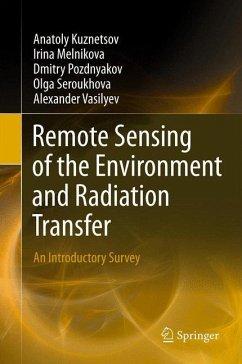 Remote Sensing of the Environment and Radiation Transfer - Kuznetsov, Anatoly;Melnikova, Irina;Pozdnyakov, Dmitry