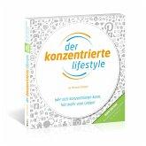 Der Konzentrierte Lifestyle - HOME EDITION