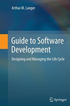Guide to Software Development - Langer, Arthur M.