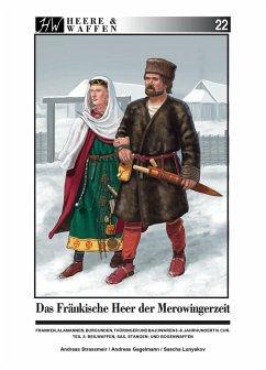 Das Fränkische Heer der Merowingerzeit / Heere & Waffen Bd.22 - Strassmeir, Andreas