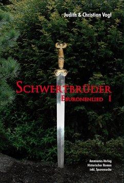 Schwertbrüder (eBook, ePUB) - Vogt, Judith; Vogt, Christian