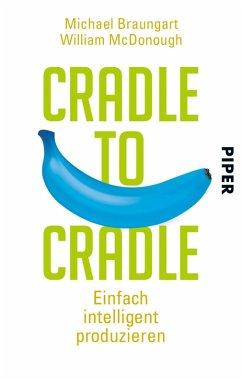 Cradle to Cradle (eBook, ePUB) - Braungart, Michael; McDonough, William