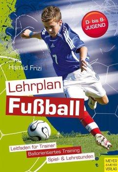 Lehrplan Fußball (eBook, ePUB) - Frizi, Hamid