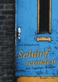 Schürfwunden. Ein Tagebau-Roman (eBook, ePUB) - Wedershoven, Anja