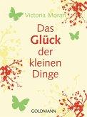 Das Glück der kleinen Dinge - (eBook, ePUB)