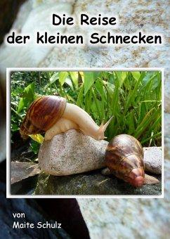 Die Reise der kleinen Schnecken (eBook, ePUB) - Schulz, Maite