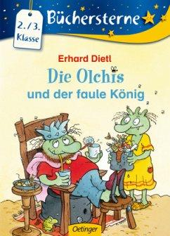 Die Olchis und der faule König / Die Olchis Büchersterne 3. Klasse Bd.7 - Dietl, Erhard