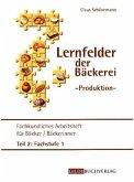 Fachkundliches Arbeitsheft für Bäcker/Bäckerinnen / Lernfelder der Bäckerei - Produktion Tl.2
