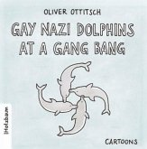 Gay Nazi Dolphins at a Gang Bang
