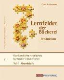 Fachkundliches Arbeitsheft für Bäcker/Bäckerinnen / Lernfelder der Bäckerei - Produktion Tl.1