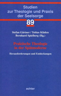 Praktische Theologie in der Spätmoderne (eBook, PDF)