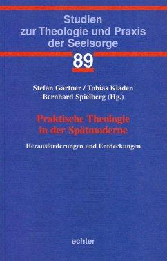 Praktische Theologie in der Spätmoderne (eBook, ePUB)