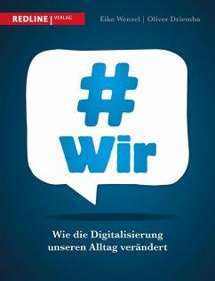 #wir (eBook, PDF) - Dziemba, Oliver; Wenzel, Eike