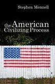 The American Civilizing Process (eBook, PDF)